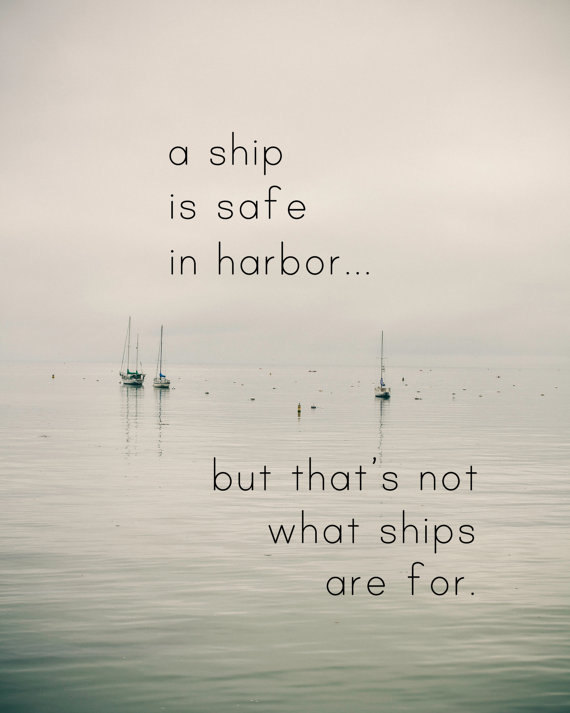 50948-ships-in-harbor-are-safe-quote-1